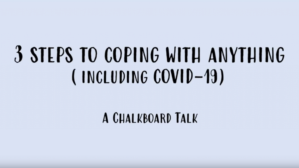 image text that says 3 steps to coping with anything including covid-19 a chalkboard talk