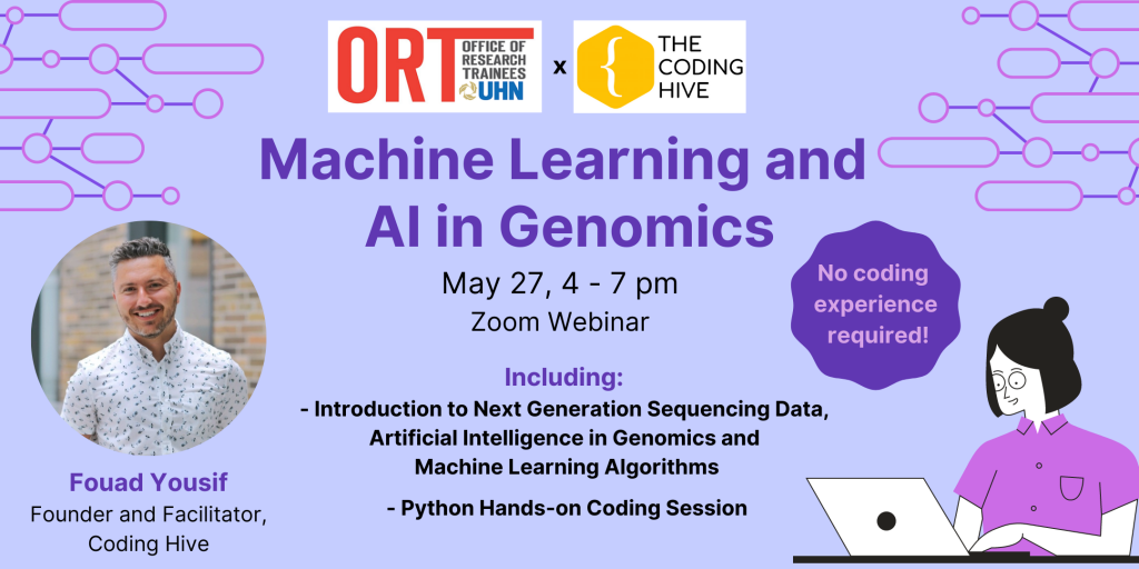 Event poster for ORT and Coding Hive workshop on Machine Learning and AI in Genomics on May 27th from 4 to 7 pm. Zoom webinar including an introduction to Next Generation Sequencing Data, Artificial Intelligence in Genomics and Machine Learning Algorithms. Python hands-on coding session. No coding experience required. A photo of the instructor, Fouad Yousif Founder and Facilitator of Coding Hive, is included on the left.