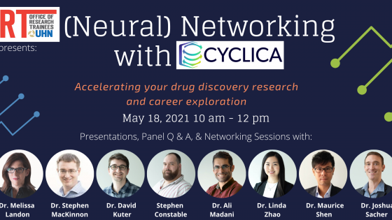(Neural) Networking with Cyclica event poster. Accelerating your drug discovery research and career exploration. May 18th from 10-12pm. Presentations, Panel Q and A, and networking sessions