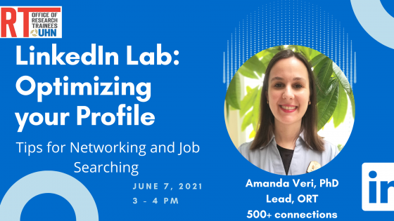Event poster for LinkedIn Lab: Optimizing Your Profile webinar. The poster says, tips for networking and job searching. June 7, 2021, 3-4 pm. There is a photo of Amanda Veri, PhD on the right. It says Lead, ORT, 500+ connections below. The LinkedIn logo is on the bottom right corner. The poster is a bright blue with light blue circles. All text is in white.