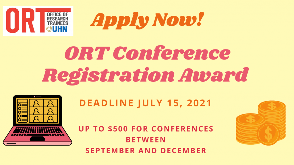 Award Poster. Yellow poster that says Apply Now! ORT Conference Registration Award. Deadline July 15, 2021. Up to $500 for Conferences between September and December