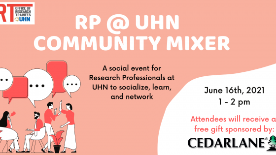 Event poster on a peach background with white and black writing. The poster says RP @ UHN Community Mixer, a social event for Research Professionals at UHN to socialize, learn and network. June 16th, 2021, 1- 2 pm. Attendees will receive a free gift sponsored by Cederlane. On the bottom left is a clipart image of many people having a conversation.