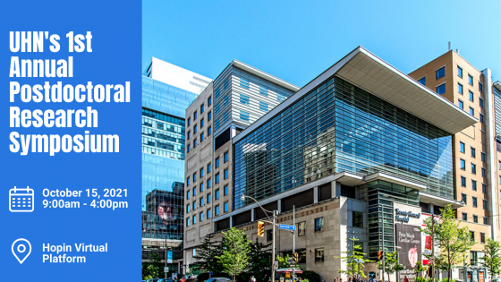 """A graphic featuring some of UHN's buildings advertising """"UHN's 1st Annual Postdoctoral Research Symposium"""" on October 15 from 9:00 am-4:00 pm. The infographic also notes that the event is virtual and taking place through Hopin's virtual platform."""