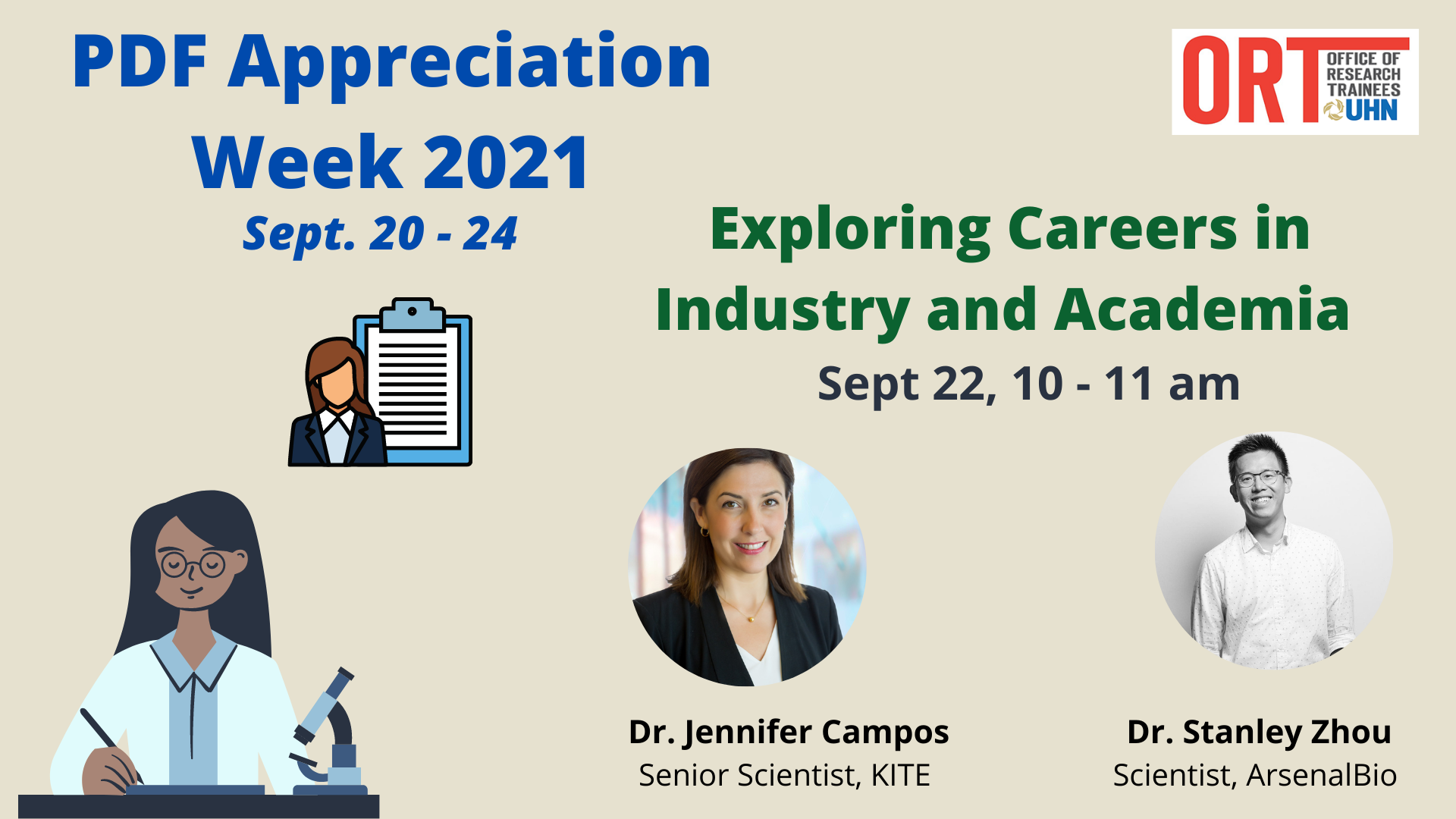 A PDF Appreciation Week 2021 Poster. Exploring Careers in Industry and Academia. Sept 23, 10-11 am. Dr. Jennifer Campos, Senior Scientist KITE and Dr. Stanley Zhou, Scientist ArsenalBio