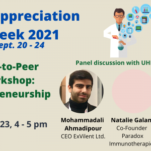 Poster for a PDF Appreciation Week 2021 (Sept 20-24) event. Peer-to-Peer Workshop: Entrepreneurship. Sept 23, 4-5 pm. Panel discussion with UHN trainees/alum: Mohammadali Ahmadpour, CEO ExVilent Ltd.; Natalie Galant, Co-Founder Paradox Immunotherapies; Yulong Sun, Co-Founder Paradox Immunotherapies. The poster includes the ORT logo and photos of Mohammadali and Yulong.